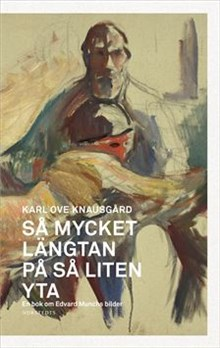 Karl Ove Knausgård: Så mycket längtan på så liten yta