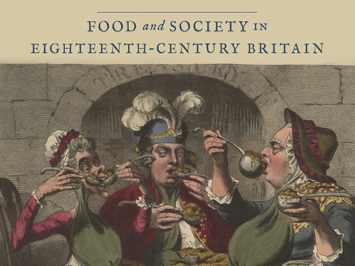 Troy Bickham: Eating the Empire. Food and Society in Eighteenth-Century Britain