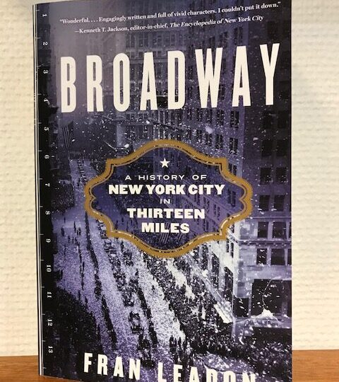 Fran Leadon: Broadway. A History of New York City in Thirteen Miles