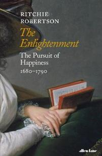 Ny titel på avd. Philosophy/History of Ideas: The Enlightenment. The Pursuit of Happiness 1680-1790, av Ritchie Robertson