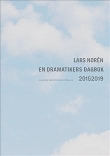 Lars Norén: En dramatikers dagbok 2015-2019