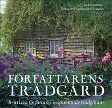 Jackie Bennett: Författarens trädgård. Brittiska författares inspirerande trädgårdar