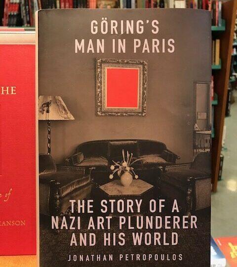 Ny titel på avdelningen History/Politics: Göring´s Man in Paris. The Story of a Nazi Art Plunderer and His World, av Jonathan Petropoulos