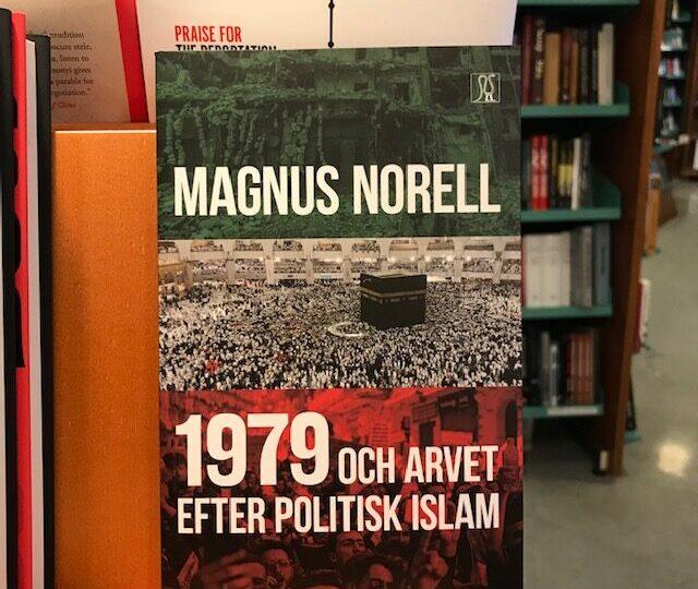 Ny titel på avd. Historia/Samhälle: 1979 och arvet efter politisk islam, av Magnus Norell