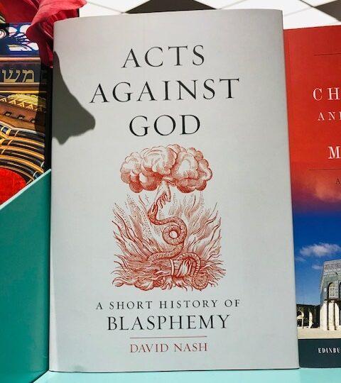 Ny titel på Avd. Religion: Acts Against God. A Short History of Blasphemy, av David Nash