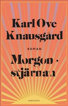 Karl Ove Knausgårds nya roman Morgonstjärnan kommer på svenska den 20 januari 2021