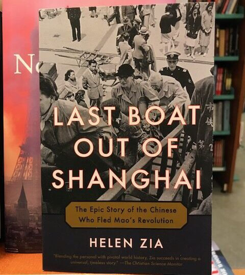 Helen Zia: Last Boat Out of Shanghai. The Epic Story of the Chinese Who Fled Mao´s Revolution