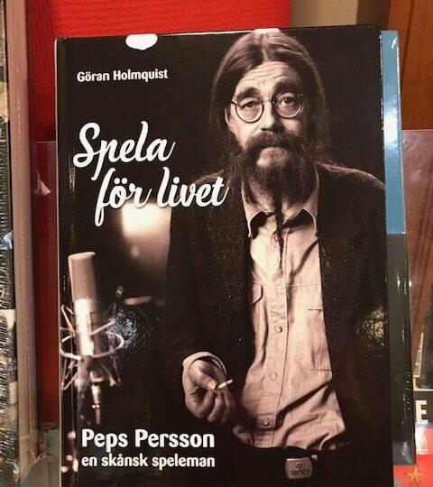 Spela för livet. Peps Persson – en skånsk speleman, av Göran Holmqvist