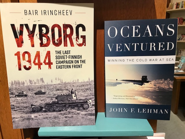 Nytt på avd. Militaria: Vyborg. 1944. The Last Finnish-Soviet Campaign on the Eastern Front, av Bair Irincheev,  och Oceans Ventured. Winning the Cold War at Sea, av John F. Lehman