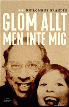 Kommande, på biografihyllan: Glöm allt men inte mig, av Philomène Grandin