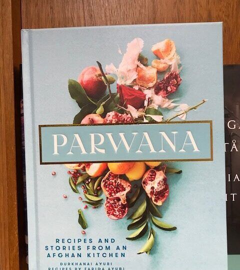 Parwana. Recipes and Stories from an Afghan Kitchen, av Durkhanai Ayubi