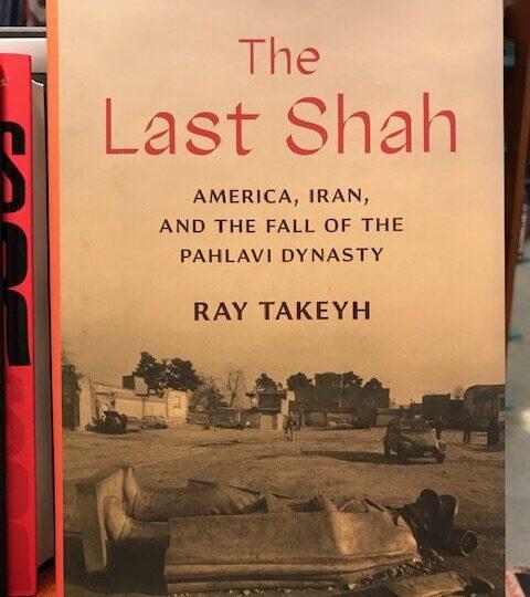 The Last Shah. America, Iran, and the Fall of the Pahlavi Dynasty, av Ray Takeyh