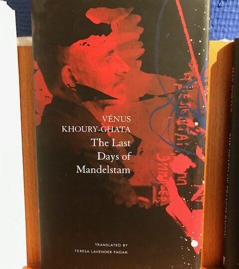 The Last Days of Mandelstam, av Venus Khory-Ghata