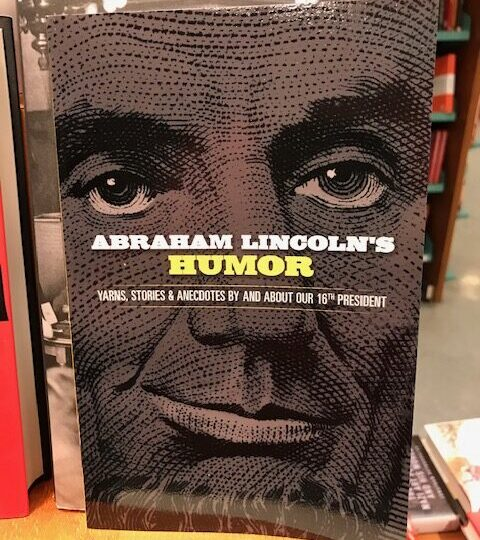 Abraham Lincoln's Humor. Yarns, Stories, and Anecdotes by and about Our 16th President, av John Grafton