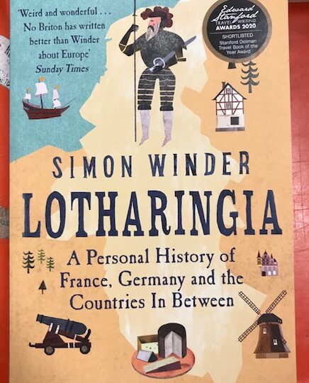 Lotharingia. A Professional History of France, Germany and the Countries In Between, av Simon Winder