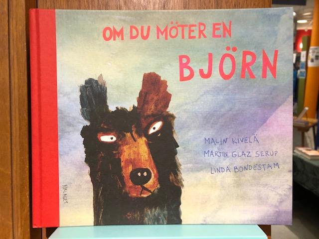 Om du möter en björn, av Malin Kiveläs & Martin Glaz Serup (författare) och Linda Bondestam (illustratör)