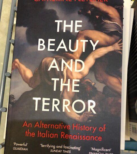 The Beauty and the Terror. An Alternative History of the Italian Renaissance, av Catherine Fletcher