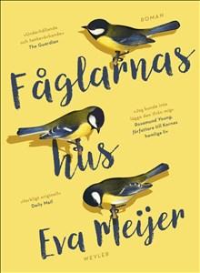Fåglarnas hus, av Eva Meijer