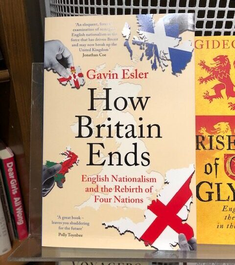 How Britain Ends. English Nationalism and the Rebirth of Four Nations, av Gavin Esler