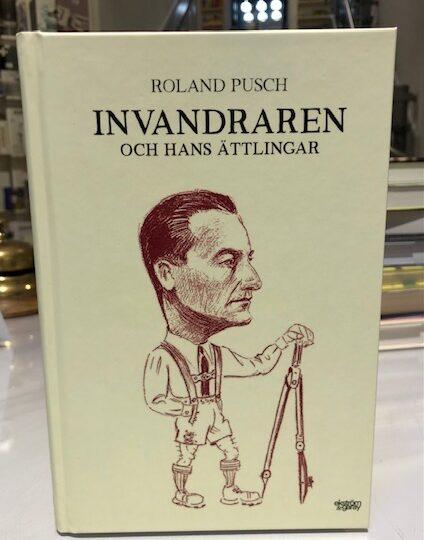 Invandraren och hans ättlingar, av Roland Pusch