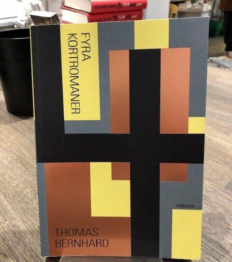 Fyra kortromaner, av Thomas Bernhard