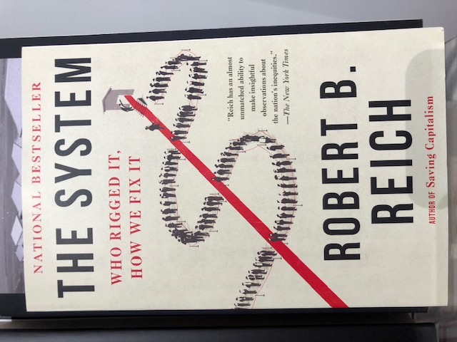 The System. Who Rigged It, How We Fixed It, av Robert B. Reich