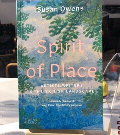 Susan Owens: Spirit of Place. Artists & Writers & the British Landscape