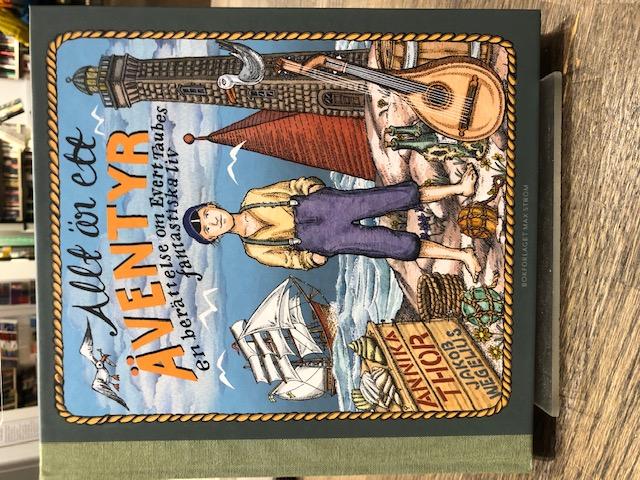 Annika Thor (text) & Jakob Wegelius (ill.): Allt är ett äventyr. En berättelse om Evert Taubes fantastiska liv