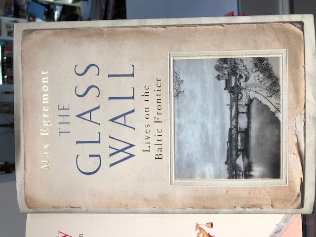 Max Egremont: The Glass Wall. Lives on the Baltic Frontier