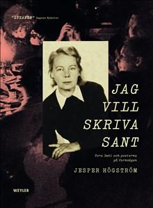 Författarträff onsdag 27/10 kl. 19.15: Jesper Högström talar om sin uppmärksammade bok Jag vill skriva sant. Tora Dahl och poeterna på Parkvägen